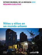 The State of the World's Children 2012, Executive Summary, Lo-Res PDF (Spanish)
