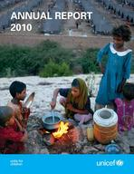 UNICEF Annual Report 2010, Lo-Res PDF (English)
